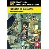 Fantasmas en la escalera (Pepa Villa, taxista en Barcelona)