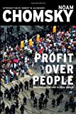 img - for By Noam Chomsky Profit Over People: Neoliberalism & Global Order (First Edition (US) First Printing) book / textbook / text book