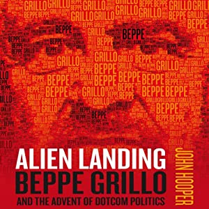 Alien Landing: Beppe Grillo and the Advent of Dotcom Politics | [John Hooper]