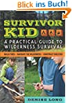 Survivor Kid: A Practical Guide to Wi...