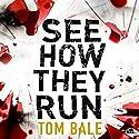 See How They Run Hörbuch von Tom Bale Gesprochen von: Kris Dyer