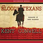 The Bloody Texans | Kent Conwell
