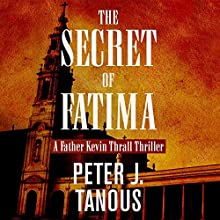 The Secret of Fatima | Livre audio Auteur(s) : Peter J. Tanous Narrateur(s) : Jeff Harding