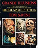 Grande Illusions: A Learn-By-Example Guide to the Art and Technique of Special Make-Up Effects from the Films of Tom Savini