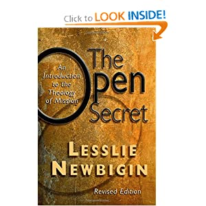 The Open Secret: An Introduction to the Theology of Mission Lesslie Newbigin