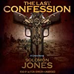 The Last Confession (       UNABRIDGED) by Solomon Jones Narrated by Allyson Johnson