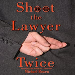 Shoot the Lawyer Twice | [Michael Bowen]
