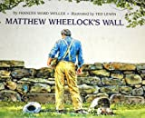 Matthew Wheelocks Wall