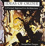 Ideas of Order: A Formal Approach to Architecture