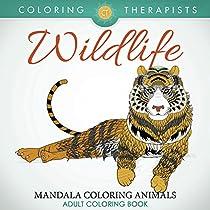 Wildlife: Mandala Coloring Animals - Adult Coloring Book (wildlife Mandalas And Art Book Series)