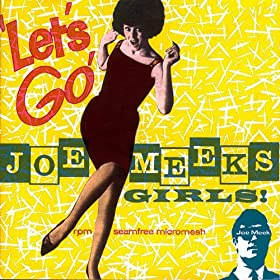 Joe Meek presents - Let's Go! Joe Meek's Girls