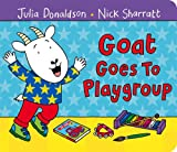 Julia Donaldson Goat Goes to Playgroup