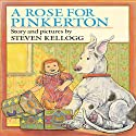 Rose for Pinkerton Audiobook by Steven Kellogg Narrated by Dan Diggles