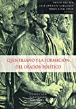img - for Quintiliano y la formacion del orador politico (Coleccion Quintiliano de retorica y comunicacion) (Spanish Edition) book / textbook / text book