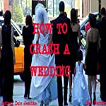 How to Crash a Wedding | Jeffrey Jeschke