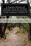 img - for A Popular History of Ireland: From the Earliest Period to the Emancipation of the Catholics: Volume II book / textbook / text book
