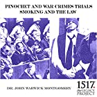Pinochet and War Crimes Trials: Smoking and the Law Vortrag von John Warwick Montgomery Gesprochen von: John Warwick Montgomery