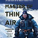 Master of Thin Air: Life and Death on the World's Highest Peaks Audiobook by Andrew Lock Narrated by P. J. Ochlan