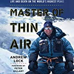 Master of Thin Air: Life and Death on the World's Highest Peaks | Andrew Lock