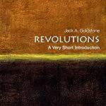 Revolutions: A Very Short Introduction | Jack A. Goldstone
