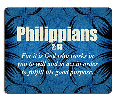 Bible Verses Quote Philippians 2_13 For it is God who works in you to will and to act in order to fulfill his good purpose MSD Customized Made to Order Cloth with Neoprene Rubber Mouse Pads