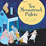 img - for Ten Moonstruck Piglets by Lindsay Lee Johnson (2011-04-18) book / textbook / text book