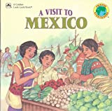 A Visit To Mexico (Golden Look-Look Book) (030712665X) by Mary Packard