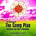 The Field Guide to the Comp Plan: Navigating Your Way to Abundance Audiobook by Andrew Edwin Jenkins Narrated by Peter Bierma