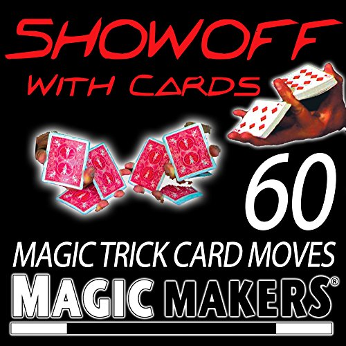 showoff-with-cards-the-complete-course-in-card-magic-moves