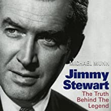 Jimmy Stewart: The Truth Behind the Legend (       UNABRIDGED) by Michael Munn Narrated by Mark Whitten