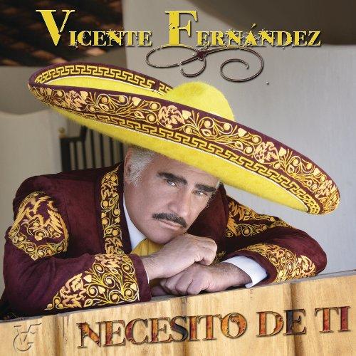 Vicente Fernandez - Necesito De Ti - Zortam Music