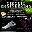 Circuit Engineering + Cryptography + Raspberry Pi 2 Audiobook by  Solis Tech Narrated by Millian Quinteros