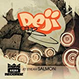 DEJI / JET STREAM SALMON