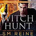 Witch Hunt: Preternatural Affairs, Book 1 (       UNABRIDGED) by SM Reine Narrated by Jeffrey Kafer