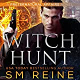 Witch Hunt: Preternatural Affairs, Book 1
