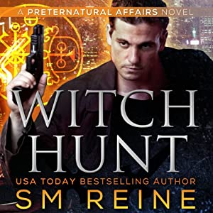 Witch Hunt: Preternatural Affairs, Book 1 | [SM Reine]