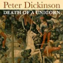 Death of a Unicorn (       UNABRIDGED) by Peter Dickinson Narrated by Lauren Irwin, Carol Irwin