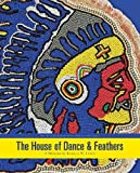 img - for The House of Dance and Feathers: A Museum by Ronald Lewis by Rachel Breunlin, Ronald W. Lewis, Helen Regis (2009) Paperback book / textbook / text book