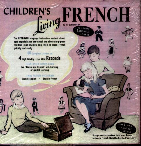 Children's Living French / the Living Language Course (40 Lessons Complete on 4 10 Inch, - Long - Playing High - Fidelity 33 1/3 RPM Records)