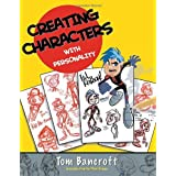 Creating Characters with Personality: For Film, TV, Animation, Video Games, and Graphic Novels ~ Tom Bancroft