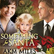 Something for Santa | [A. K. M. Miles]