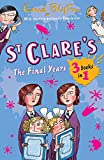 St Clare's: The Final Years (St. Clare's Boxset)
