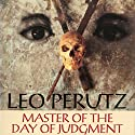 Master of the Day of Judgment: A Novel Audiobook by Leo Perutz Narrated by Roger Clark