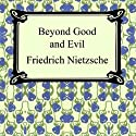 Beyond Good and Evil: Prelude to a Philosophy of the Future Audiobook by Friedrich Nietzsche Narrated by Steven Van Doren