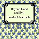 Beyond Good and Evil: Prelude to a Philosophy of the Future | Friedrich Nietzsche