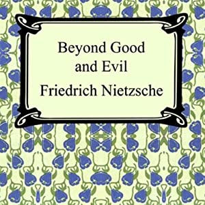 Beyond Good and Evil: Prelude to a Philosophy of the Future | [Friedrich Nietzsche]