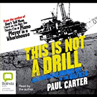 This is Not a Drill (       UNABRIDGED) by Paul Carter Narrated by Paul Carter
