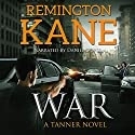 War: A Tanner Novel, Book 6 Audiobook by Remington Kane Narrated by Daniel Dorse