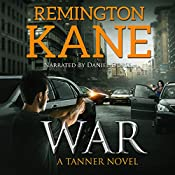 War: A Tanner Novel, Book 6 | Remington Kane