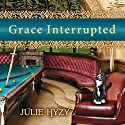 Grace Interrupted: Manor House Mystery, Book 2 Audiobook by Julie Hyzy Narrated by Emily Durante